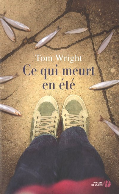 Ce qui meurt en été de Tom Wright