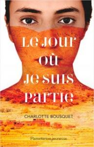 Le jour où je suis partie Charlotte Bousquet