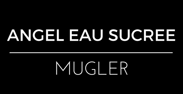 Angel Eau Sucrée 2017 de Mugler