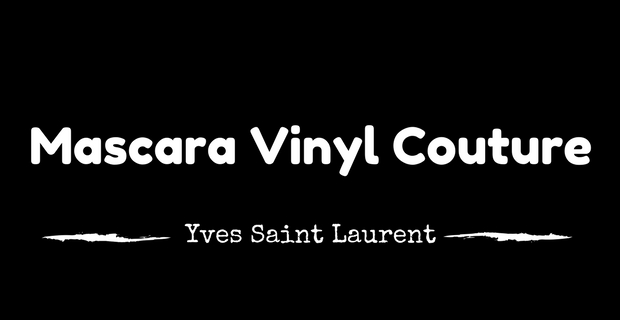 Mascara Vinyl Couture Yves Saint Laurent