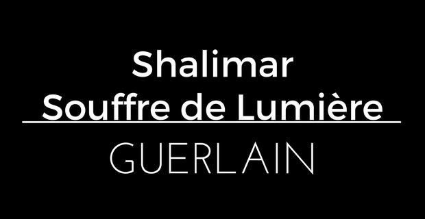 Shalimar Souffle de Lumière de Guerlain