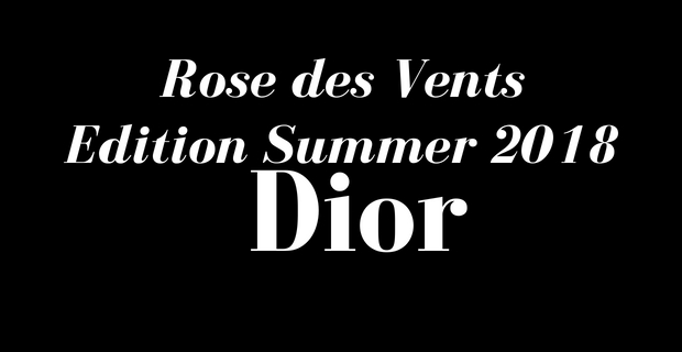 Rose des Vents Summer Edition - Dior
