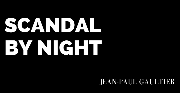 Scandal by Night Jean-Paul Gaultier
