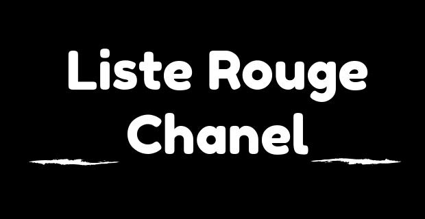 Liste Rouge de Chanel