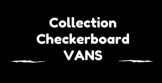 Collection Checkerboard Vans