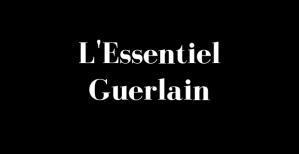 L'Essentiel Haute Perfection de Guerlain