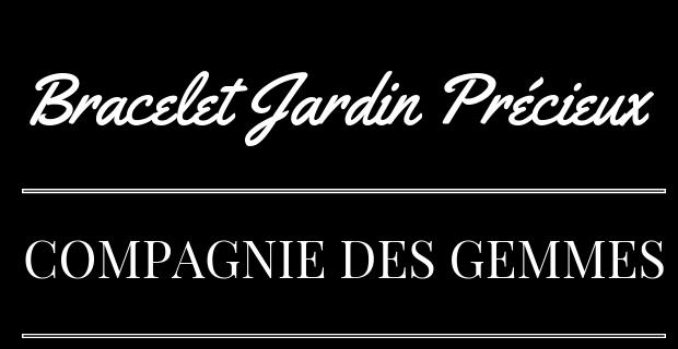 Bracelet Jardin Précieux Compagnie des Gemmes