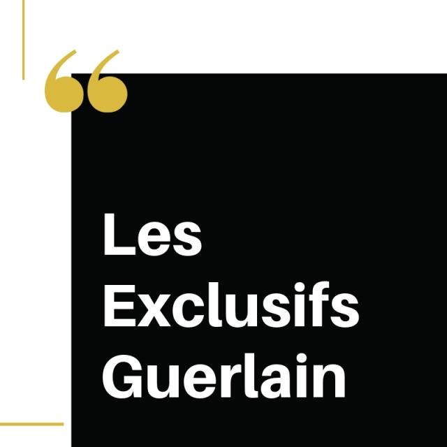 Les Exclusifs de Guerlain