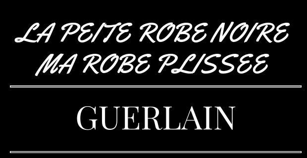 La Petite Robe Noire Ma Robe Plissée de Guerlain