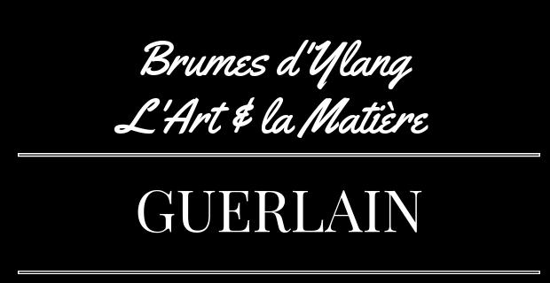 Brumes d'Ylang L'Art & La Matière de Guerlain