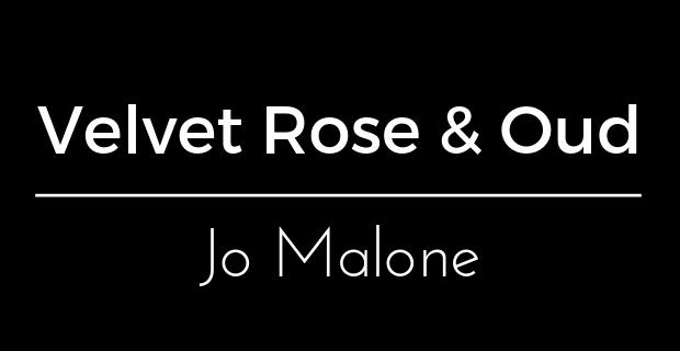 Velvet Rose & Oud de Jo Malone