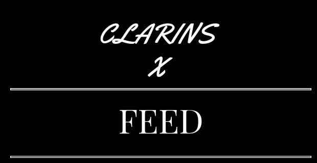 Clarins x Feed