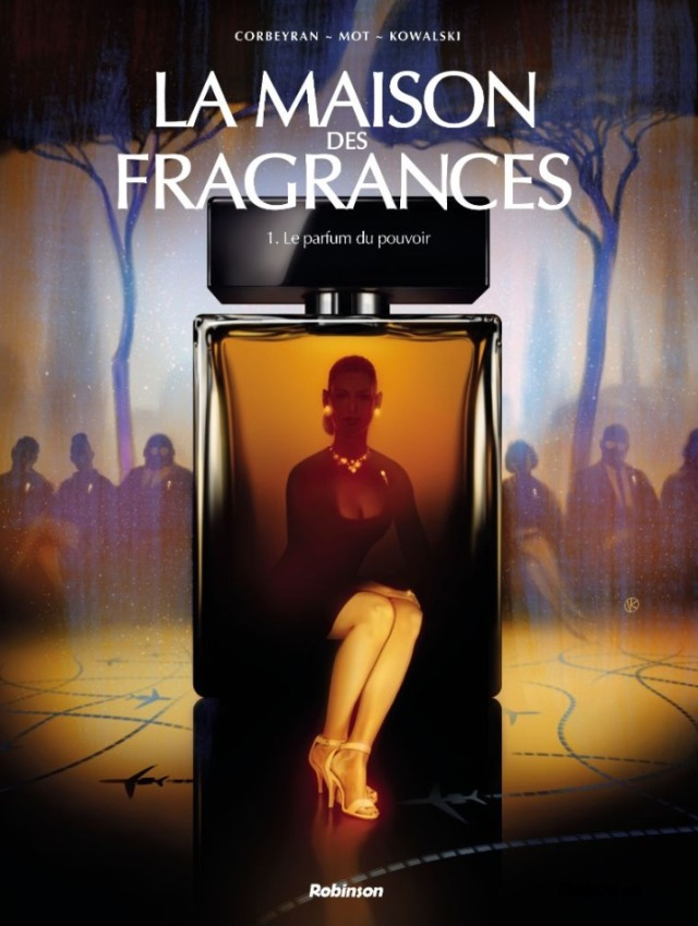 La maison des Fragrances Le parfum du pouvoir de Corbeyran - Mot - Kowalski