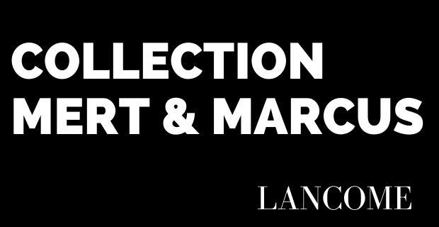 Collection Mert & Marcus x Lancôme