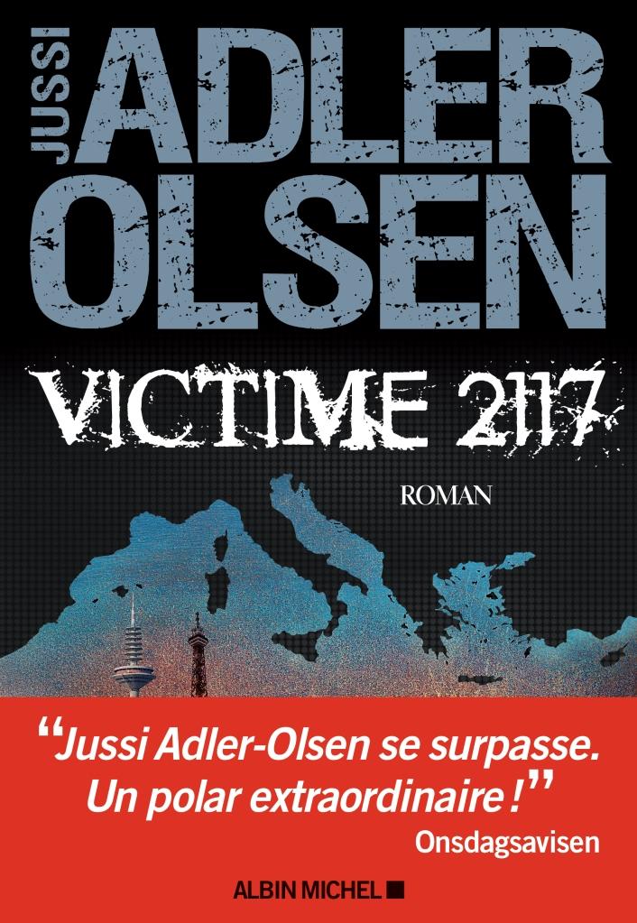 Victime 2117 de Jussi Adler-Olsen - Editions Albin Michel