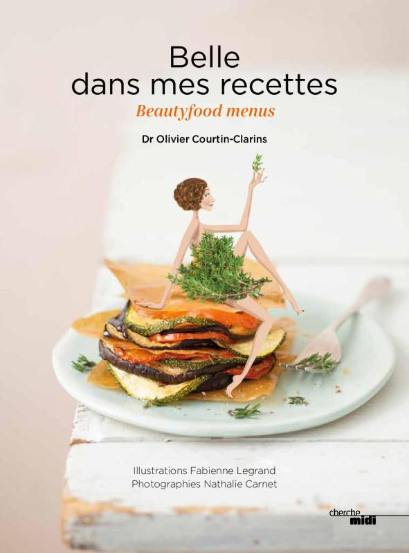 Belle dans mes recettes Olivier Courtin-Clarins