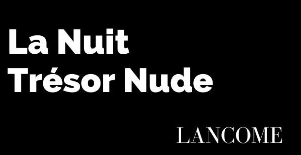 La Nuit Trésor Nude de Lancôme