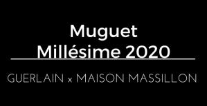 Muguet Millésime 2020 de Guerlain x Maison Massillon
