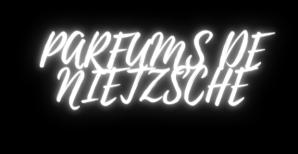 Parfums de Nietzsche